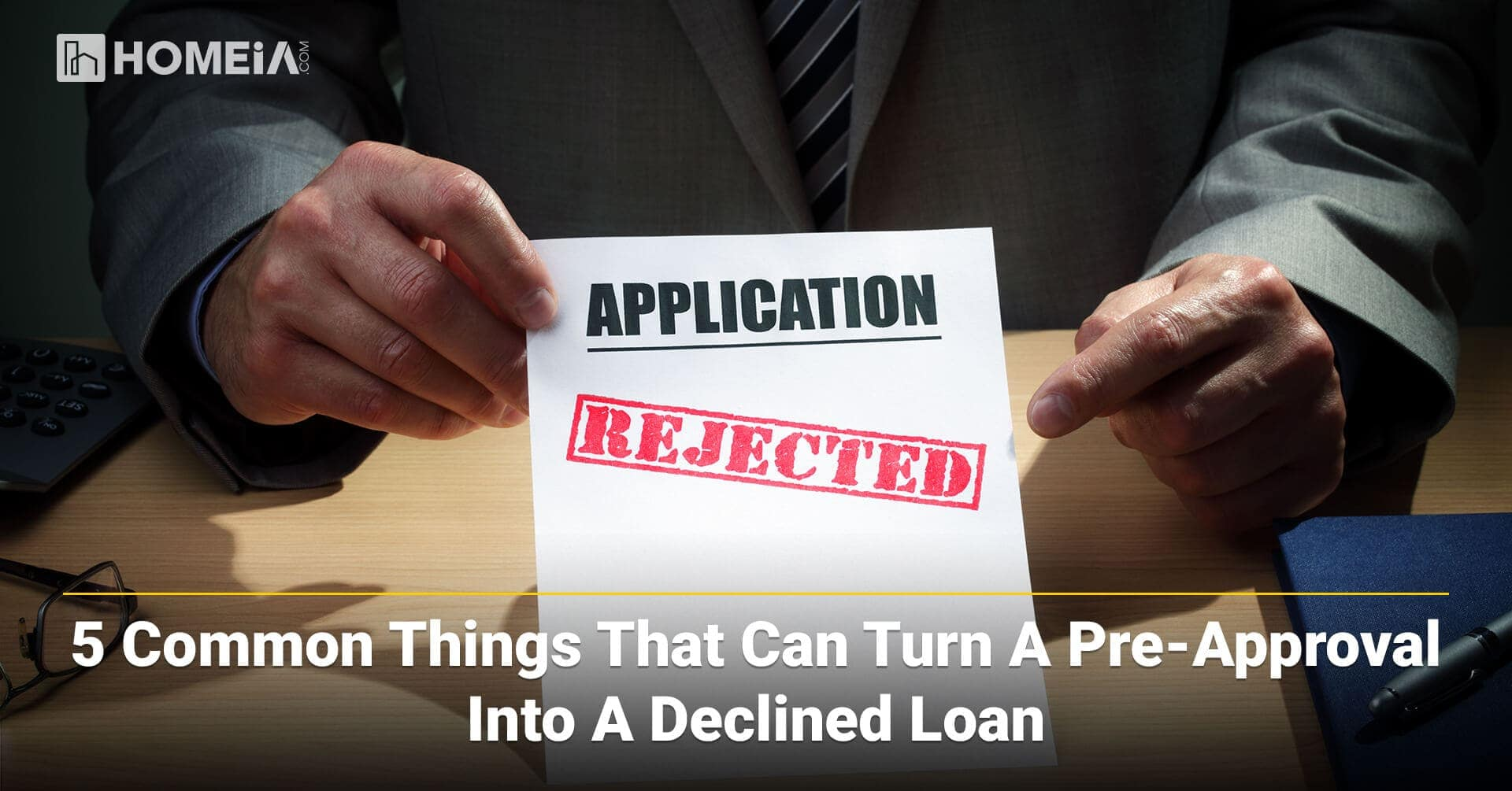 5 Common Things that Can Turn a Pre-Approval into a Declined Loan