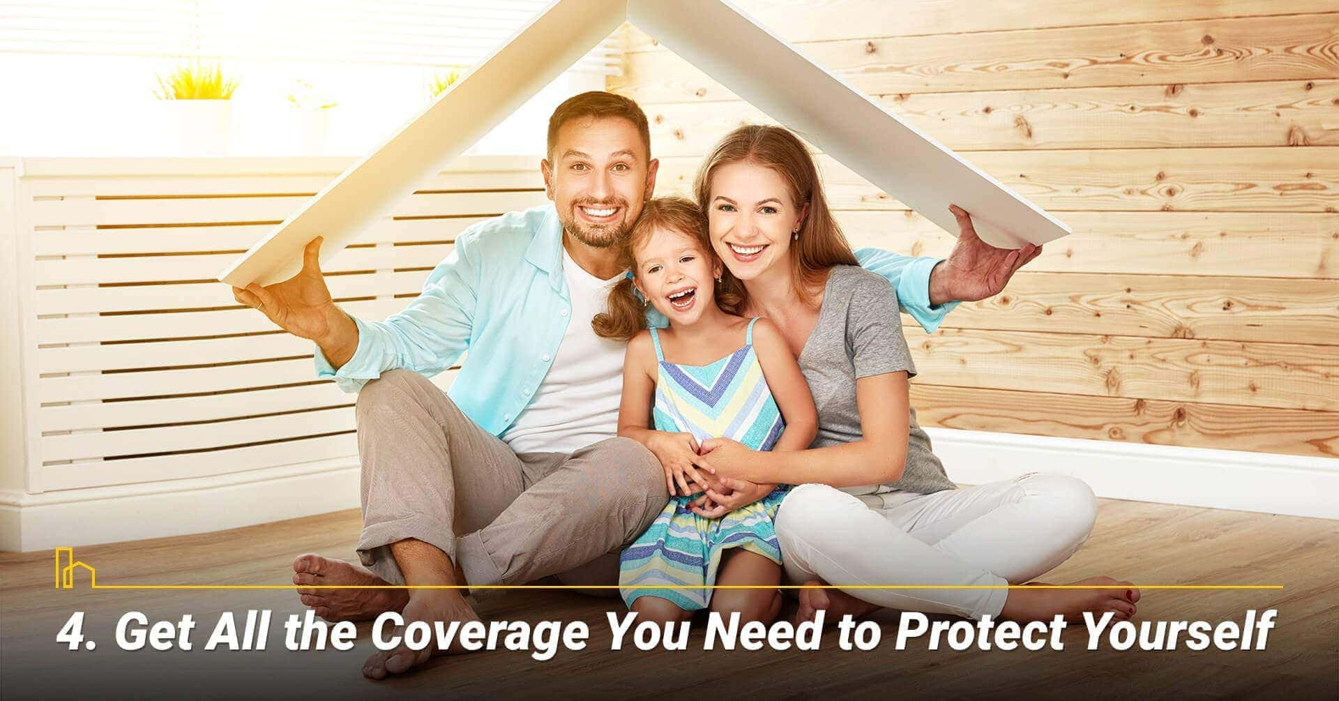 Get All the Coverage You Need to Protect Yourself, make sure you are protected