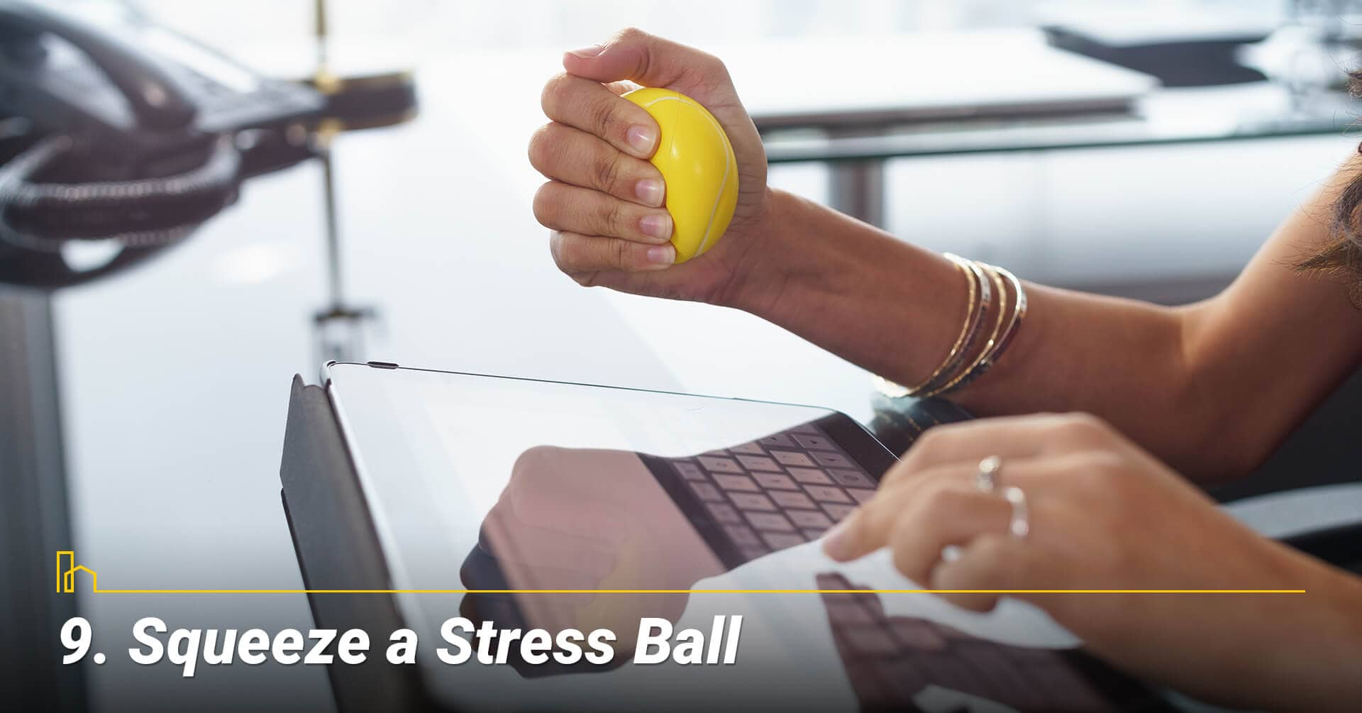 Squeeze a Stress Ball, keep stress level low