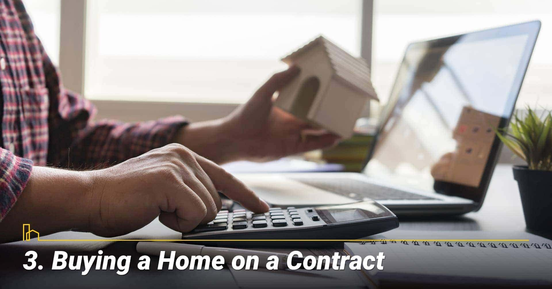 Buying a Home on a Contract, need to know your contract