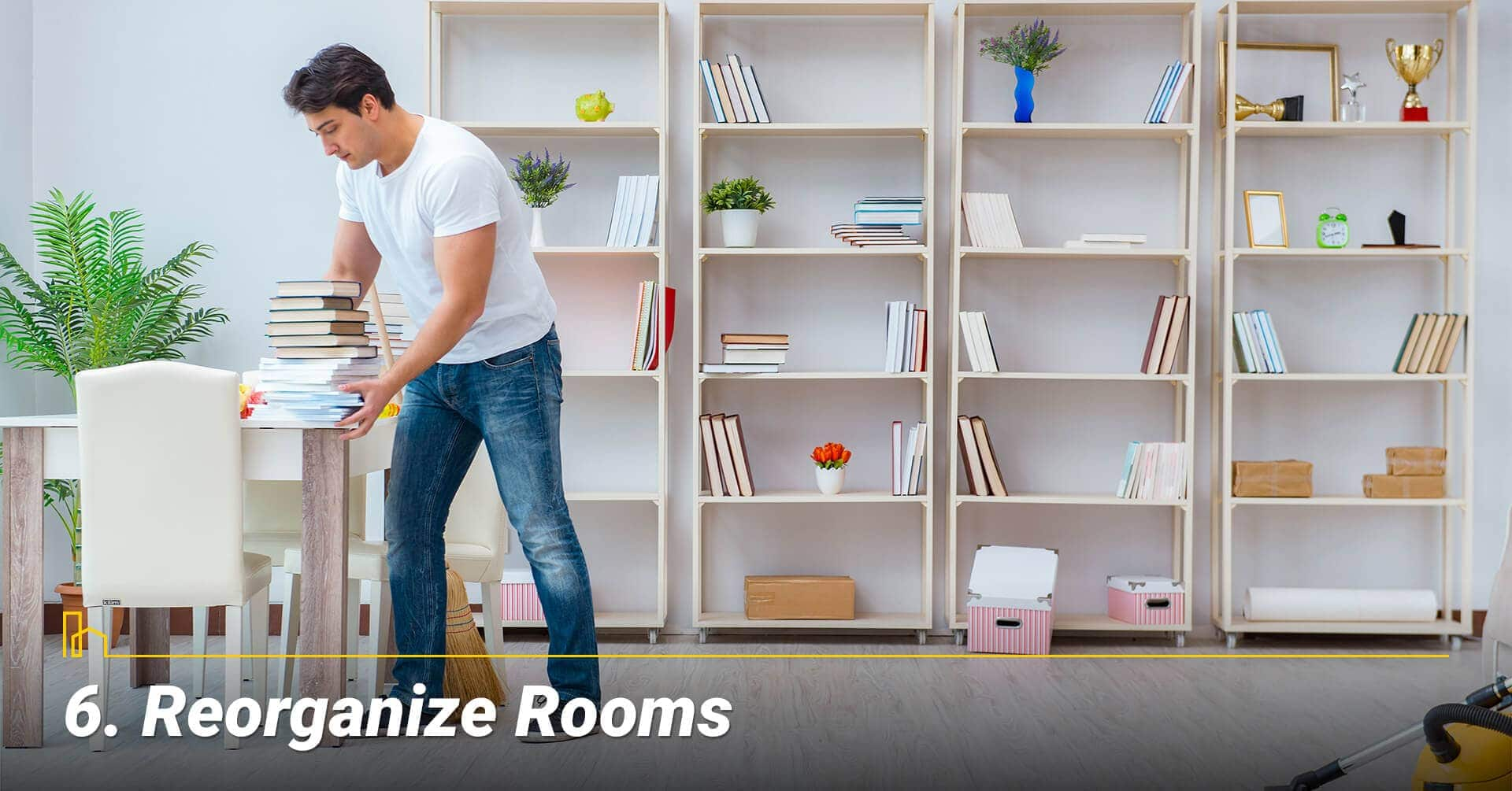 Reorganize Rooms, keep your rooms clean