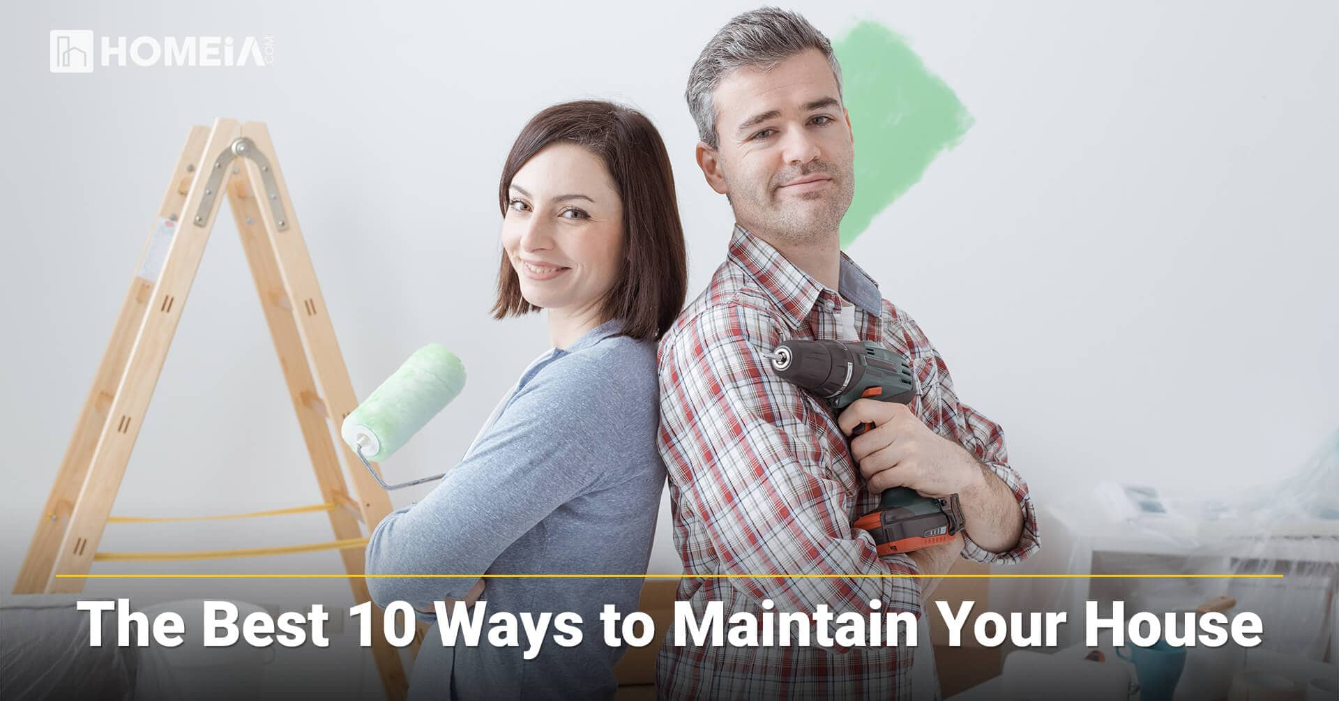 The Best 10 Ways to Maintain Your House