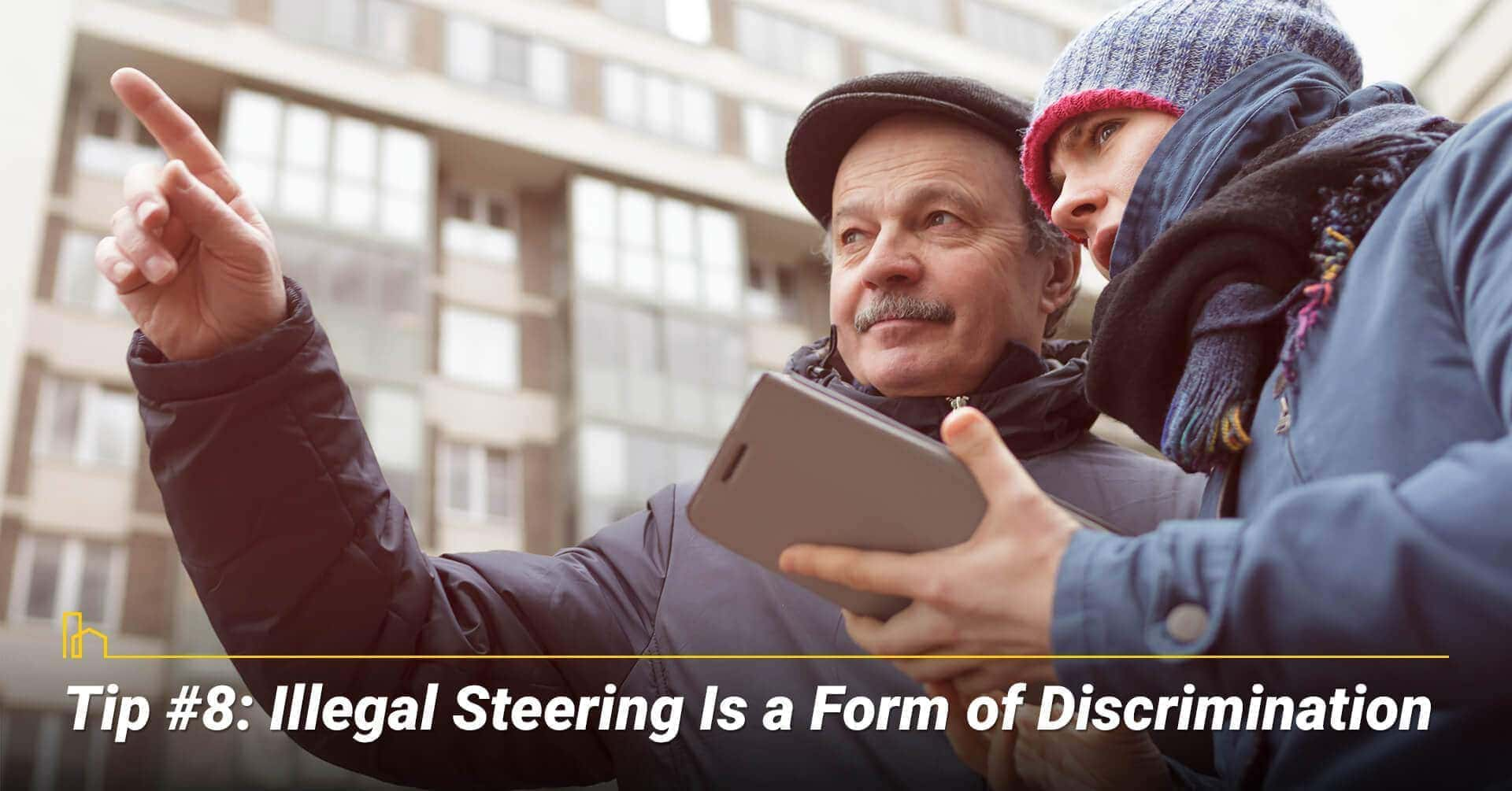 Tip #8: Illegal Steering Is a Form of Discrimination, beware of discrimination acts