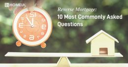 10 Most Commonly Asked Questions about Reverse Mortgage