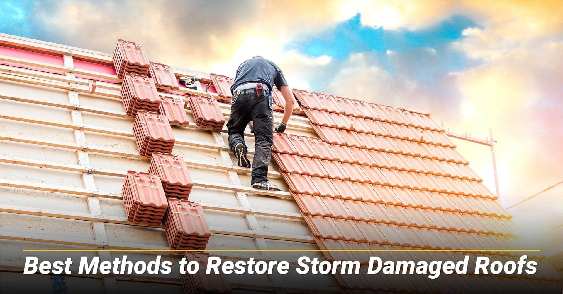Best Methods to Restore Storm Damaged Roofs, ways to restore damaged roof
