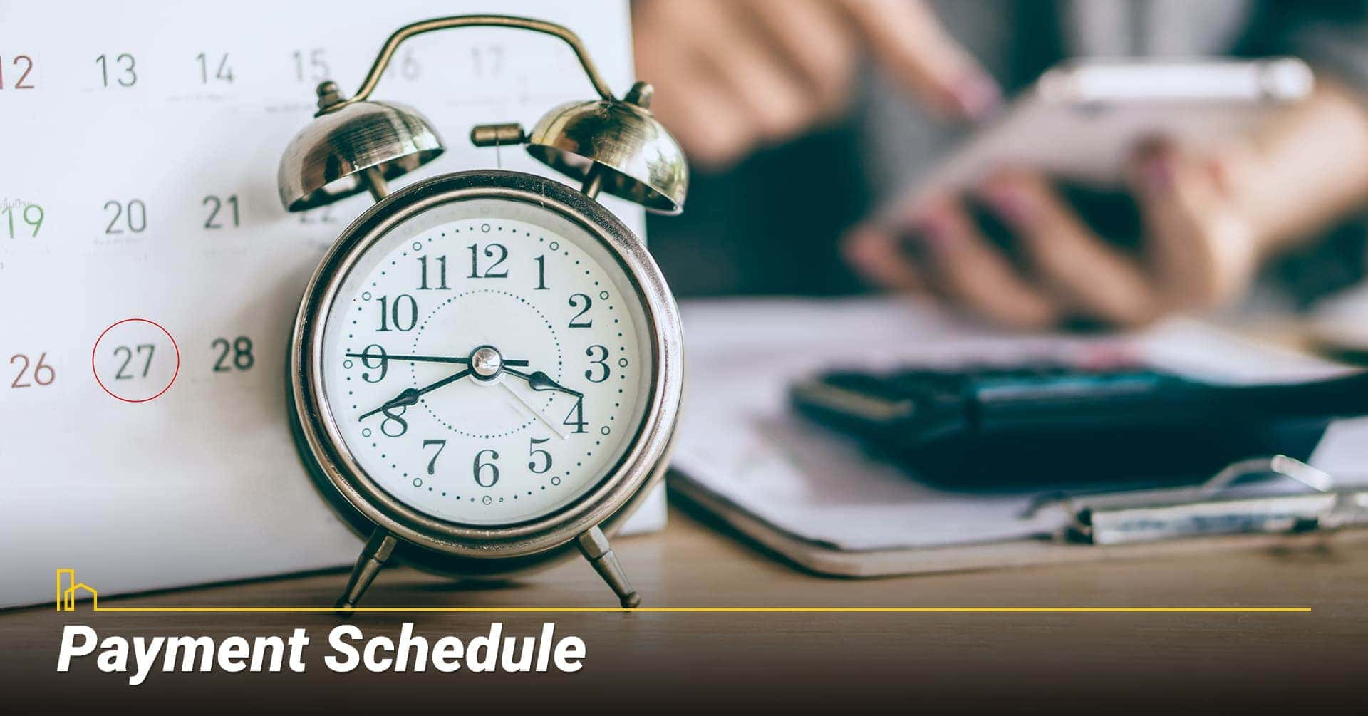 Payment Schedule, financing your project