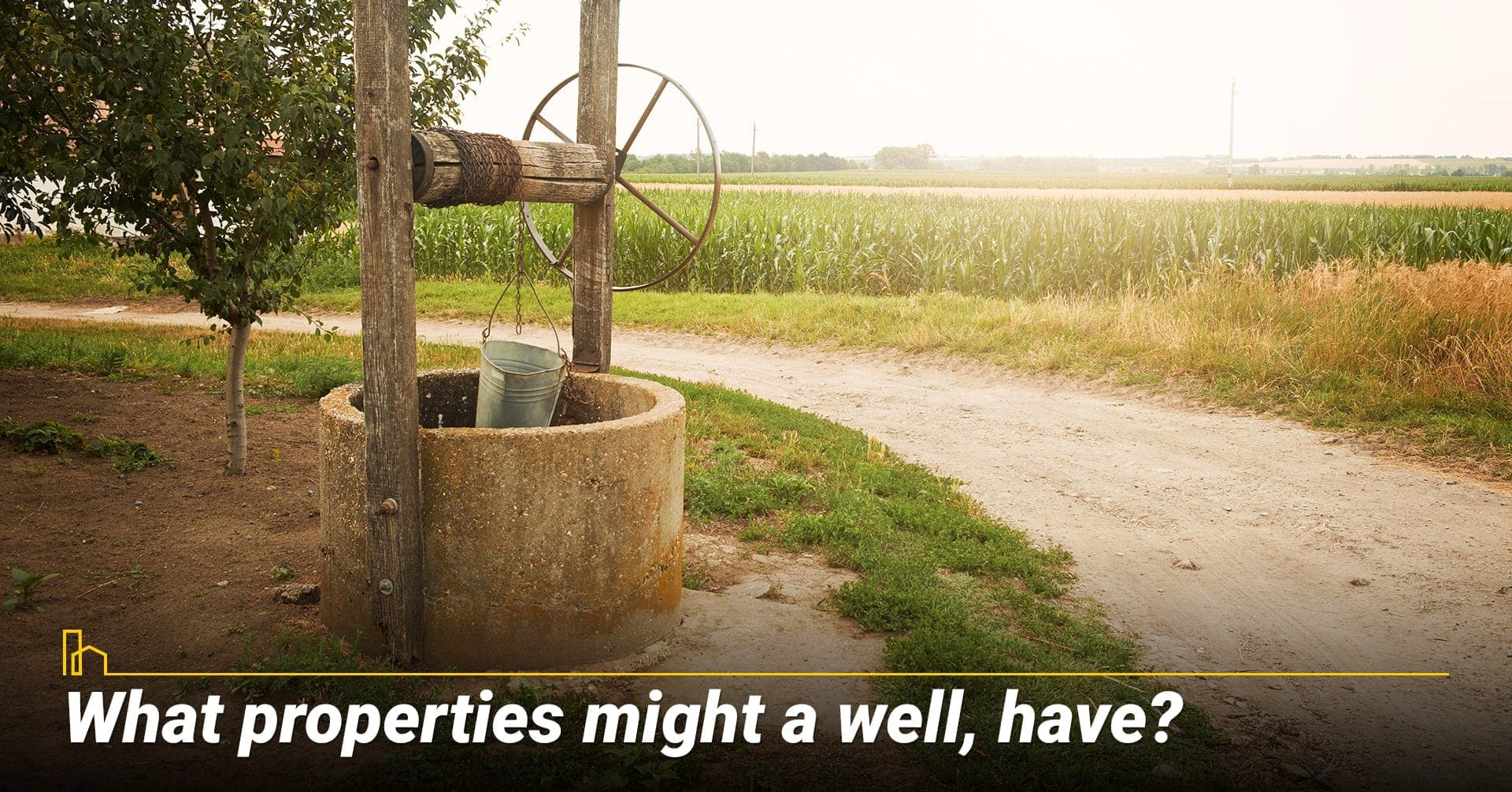 What properties might a well, have? Wells are typically located in rural areas
